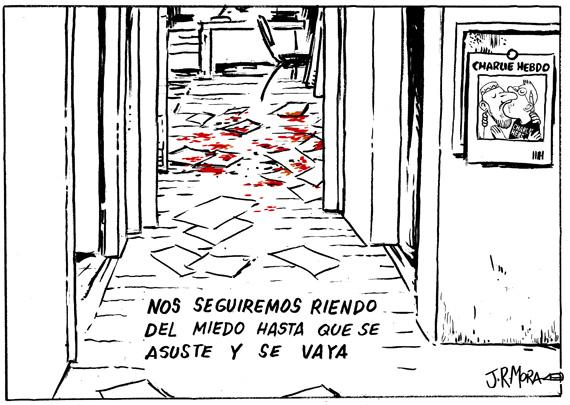 J Mora Charlie Hebdo - Nos seguiremos riendo del miedo hasta que se asuste y se vaya