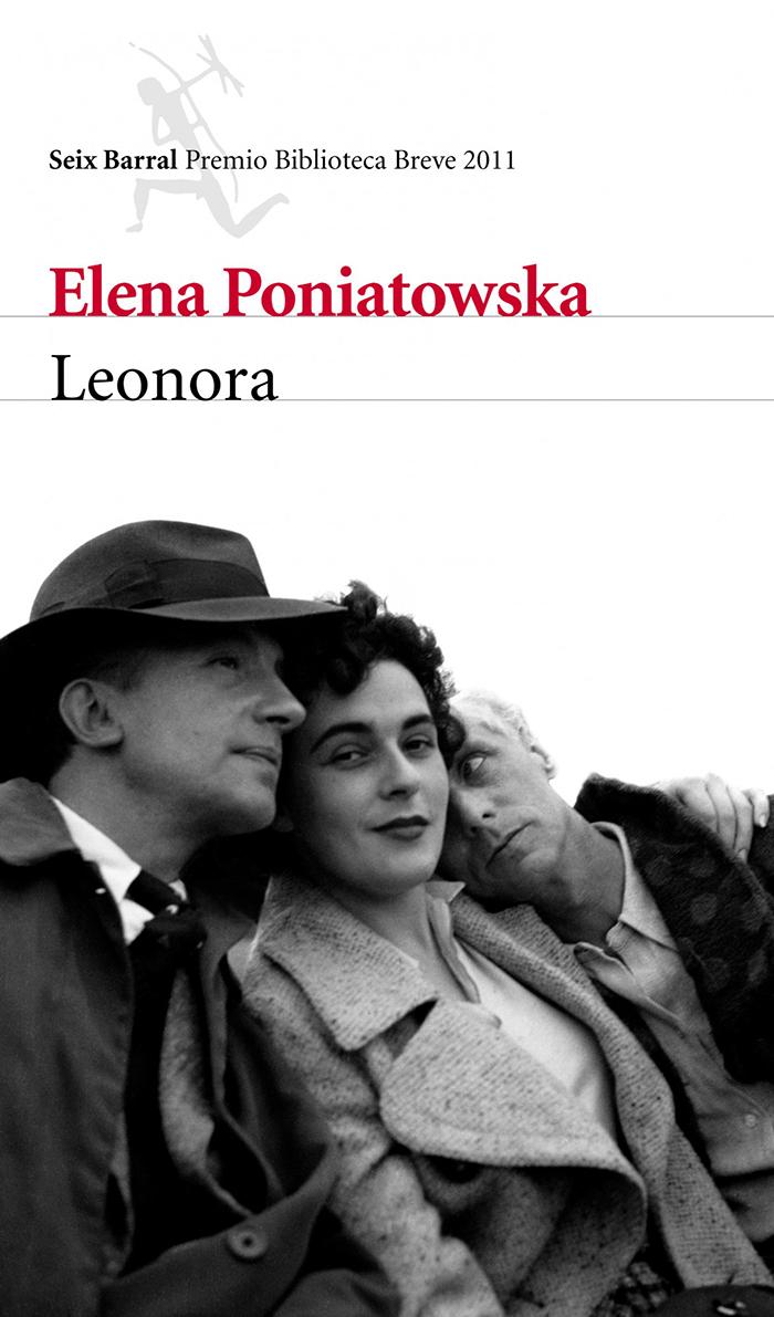 Leonora - Elena Poniatowska - Seix Barral 2011